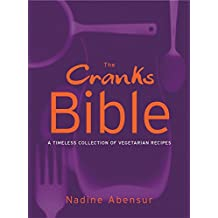 The Cranks Bible: A Timeless Collection of Vegetarian Recipes