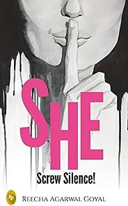 SHE- Screw Silence!