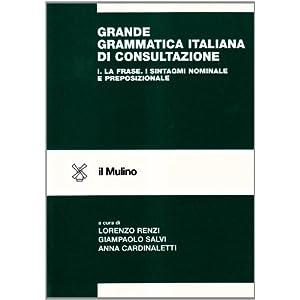 Grande grammatica italiana di consultazione: 1