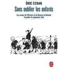 Sans oublier les enfants : Les camps de Pithiviers et de Beaune-la-Rolande 19 juillet-16 septembre 1942