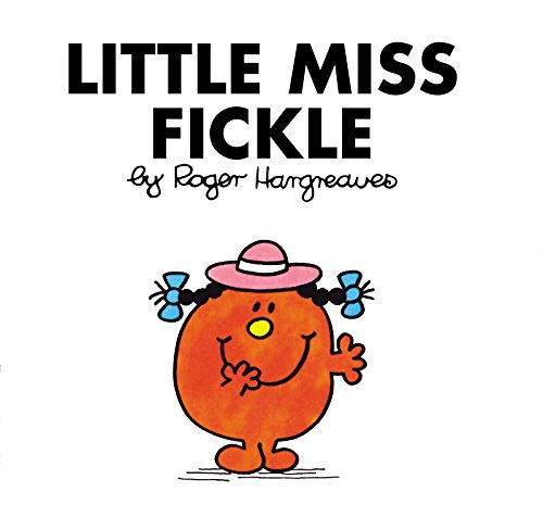 Little Miss Fickle (Mr. Men and Little Miss)