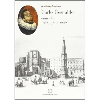 Carlo Gesualdo Omicida Tra Storia E Mito