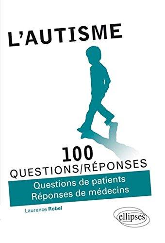 100 Questions/Réponses l'Autisme