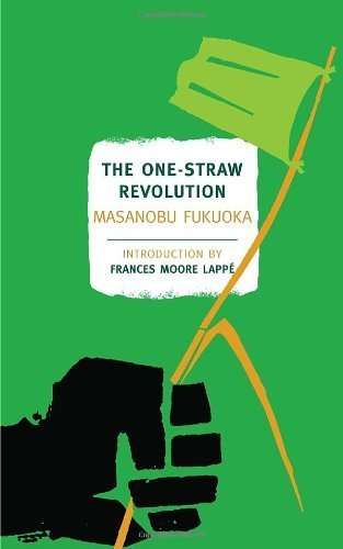 The One-Straw Revolution: An Introduction to Natural Farming (New York Review Books Classics) by Fukuoka, Masanobu (2009) Paperback