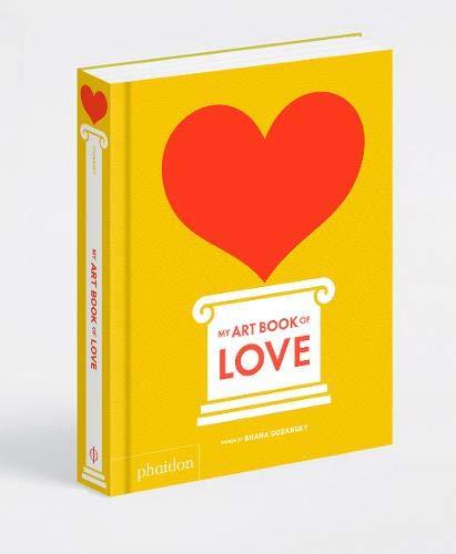 My Art Book Of Love (Libri per bambini) por Shana Gozansky