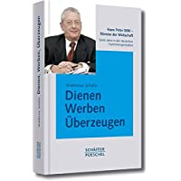 Dienen, Werben, Überzeugen: Hans Peter Stihl – Stimme der Wirtschaft. Seine Jahre in der deutschen Kammerorganisation