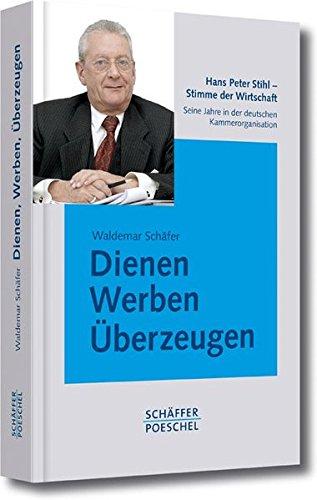 dienen-werben-uberzeugen-hans-peter-stihl-stimme-der-wirtschaft-seine-jahre-in-der-deutschen-kammero