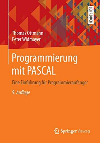 Programmierung mit PASCAL: Eine Einführung für Programmieranfänger