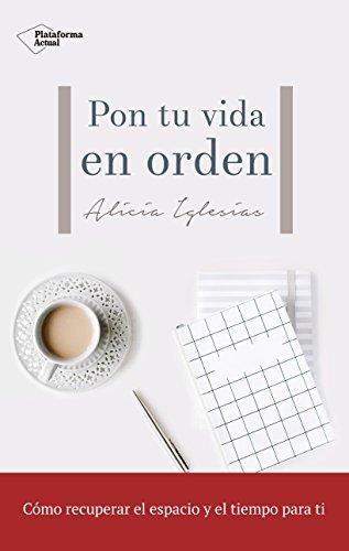 Pon tu vida en orden por Alicia Iglesias