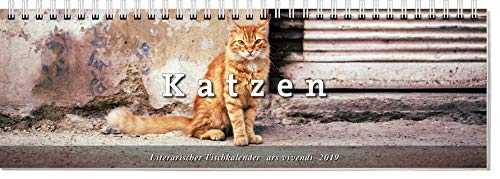 Literarischer Tischkalender Katzen 2019: vierfarbig, 53 Wochenblätter. Format 32 x 10,5 cm (Tischkalender Katzen)