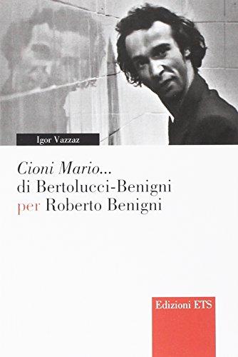 «Cioni Mario.» di Bertolucci Benigni per Roberto Benigni