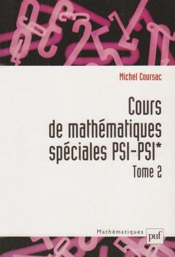 Cours de mathématiques spéciales PSI-PSI*, tome 2