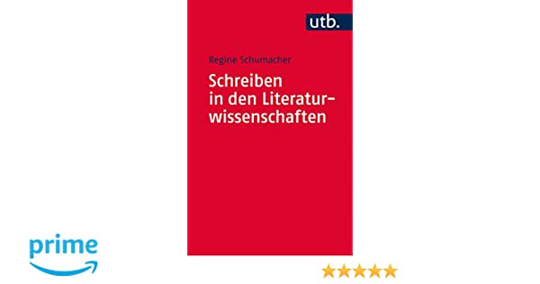 Schreiben In Den Literaturwissenschaften Regine Schumacher