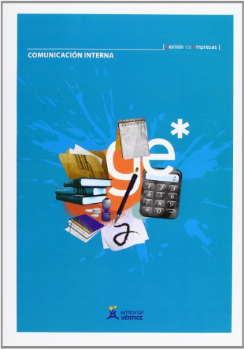 Comunicación interna (Dirección y gestión de empresas) por Equipo Vértice