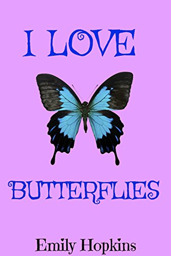 Book cover image for I Love Butterflies (Children's Rhyming Bedtime Story / Picture Book / Beginner Reader)