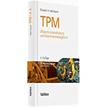 TPM: Effiziente Instandhaltung und Maschinenmanagement