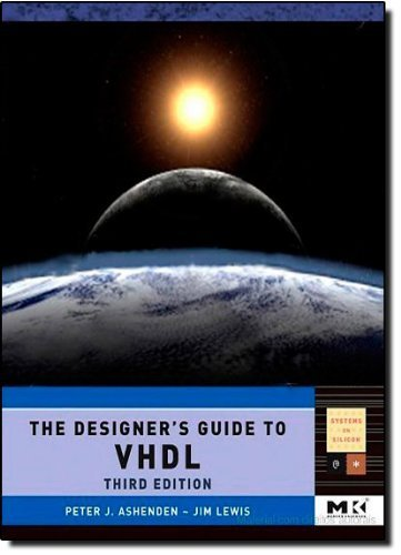 The Designer's Guide to VHDL, Third Edition (Systems on Silicon) by Ashenden, Peter J. (2008) Hardcover