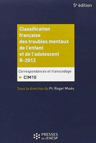 Classification française des troubles mentaux de l'enfant et de l'adolescent R.2012 : Correspondance et transcodage : CIM 10