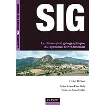 SIG La dimension géographique du système d'information (Management des systèmes d'information) (French Edition)