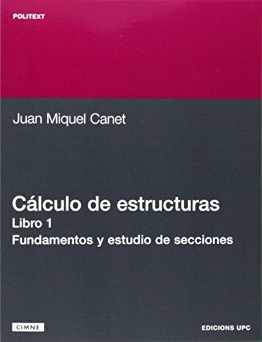 Clculo de Estructuras I. Fundamento y Estudio de por Juan Miquel Canet