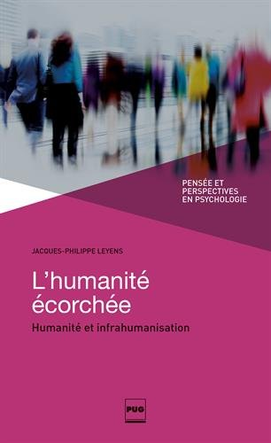 L'humanit corche : Humanit et infrahumanisation