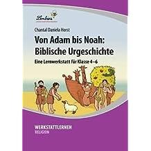 Von Adam bis Noah: Biblische Urgeschichte (CD-ROM): Grundschule, Sek 1, Religion, Ethik, Klasse 4-6