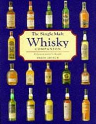 The Single Malt Whisky: A Connoisseur's Guide