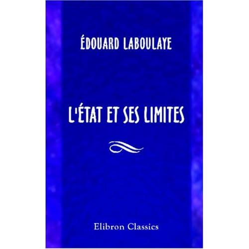 L'État et ses limites: Suivi d'essais politiques sur Alexis de Tocqueville, l'instruction publique, les finances, le droit de pétition etc