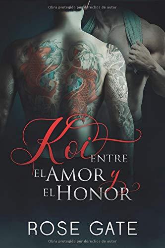 KOI, ENTRE EL AMOR Y EL HONOR (STEEL) por Rose Gate