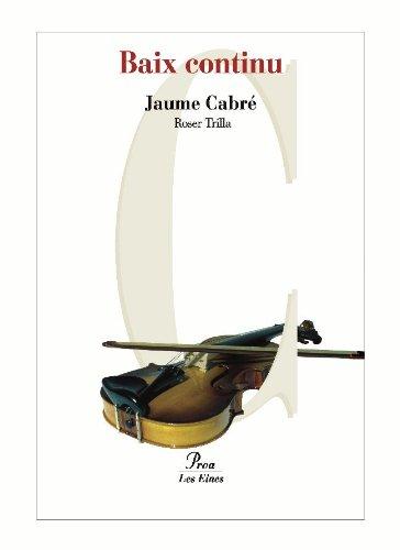 Baix continu (LES EINES Book 50) (Catalan Edition) por Jaume Cabré