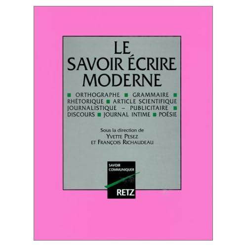 Le Savoir écrire moderne (Les Encyclopédies du savoir moderne)