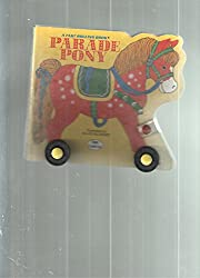 Parade Pony (A Fast rolling book)