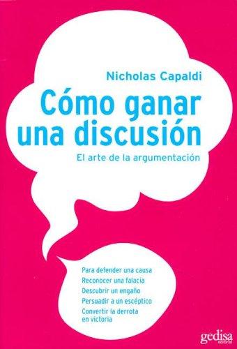 Como ganar una discusion - el arte de la argumentacion - (Psicologia)