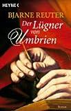 Der Lügner von Umbrien: Roman - Bjarne Reuter