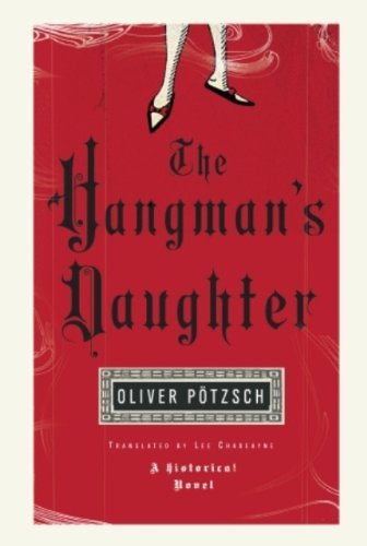 The Hangman's Daughter (Hangman's Daughter Book 1) by Oliver Pötzsch