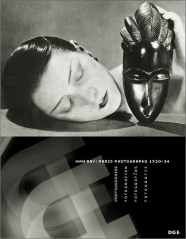 Man Ray: Paris Photographs 1920-34 por Delano Greenidge