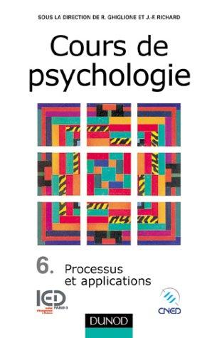 Cours de psychologie, tome 6 : Processus et applications
