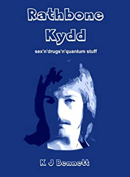 Rathbone Kydd - sex'n'drugs'n'quantum stuff (English Edition) di [Bennett, K J]