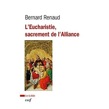 L'Eucharistie, sacrement de l'Alliance (Lire la Bible t. 183)