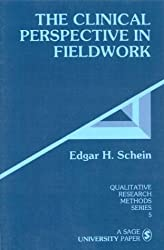 The Clinical Perspective in Fieldwork (Qualitative Research Methods) by Edgar H. Schein (1987-01-01)