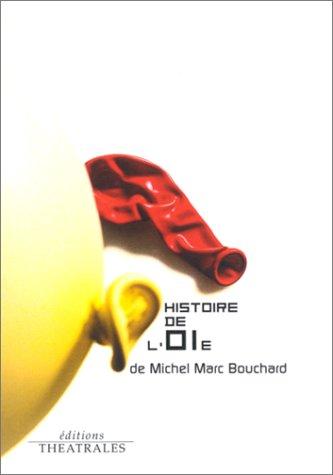 Histoire de l'oie par Michel Marc Bouchard