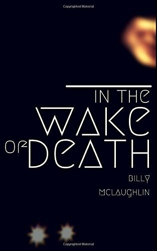 In The Wake Of Death by Mr Billy McLaughlin (2016-06-29)