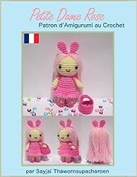 Petite Dame Rose Patron d'Amigurumi au Crochet