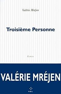 Troisième personne par Valérie Mréjen