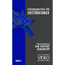 Videomarketing für Unternehmer - Band 7: Playlist Marketing - Der YouTube Geheimtipp