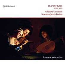 Selle: Geistliche, Newe Amorosische Liedlein / Ensemble Metamorfosi