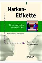 Marken-Etikette - Die Markenorientierte Servicekultur Leben Hardcover