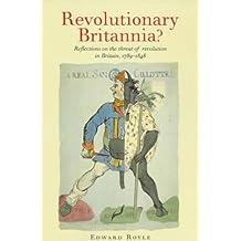 Revolutionary Britannia?: Reflections on the Threat of Revolution in Britain, 1789-1848