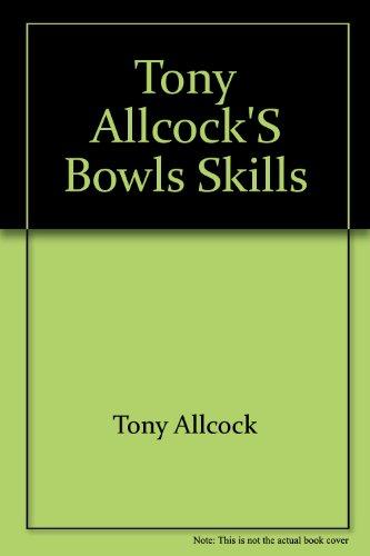tony-allcocks-bowls-skills