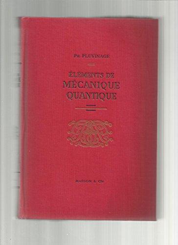 Ph. Pluvinage,... Éléments de mécanique quantique par Philippe Pluvinage